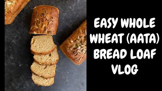 EASY WHOLE WHEAT (AATA) BREAD- EGGLESS BAKING