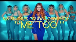 "Student Council Presents... ""ME TOO"" 