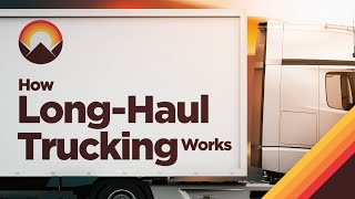 How Long-Haul Trucking Works