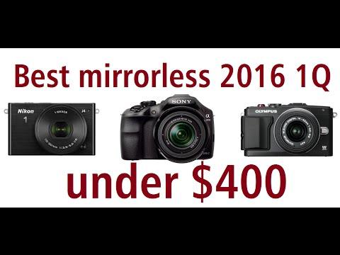 Best mirrorless cameras 2016 below $400 I Top 3