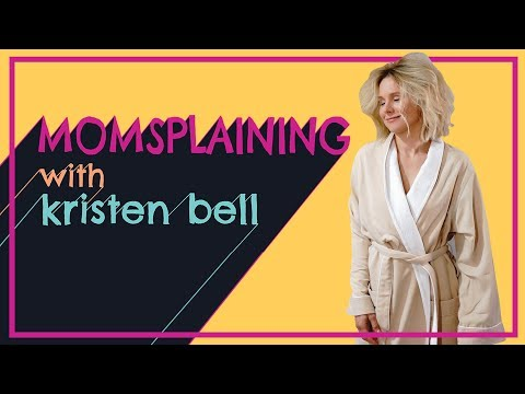 #Momsplaining with Kristen Bell: Self-Care