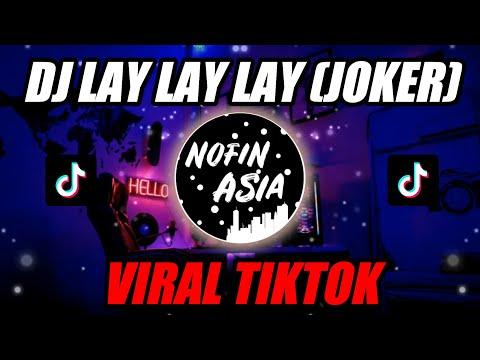 Dj Lay Lay Lay Joker Remix Full Bass Terbaru 2019
