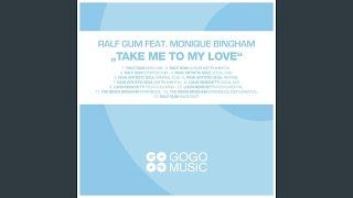 Take Me to My Love (feat. Monique Bingham) (Main Mix)