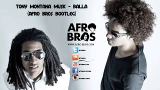 Tony Montana Music - Bala (Afro Bros Bootleg)