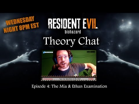 Resident Evil 7 Theory Chat! Ep 04: Mia & Ethan Examined NO SPOILERS