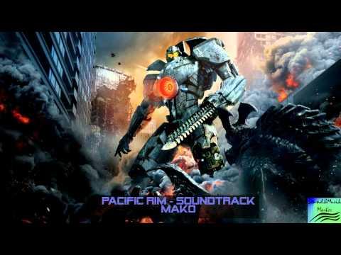 Pacific Rim Soundtrack(OST) - #7 Mako [Full-HD]