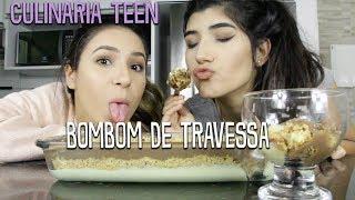 Bombom de Travessa - CULINÁRIA TEEN