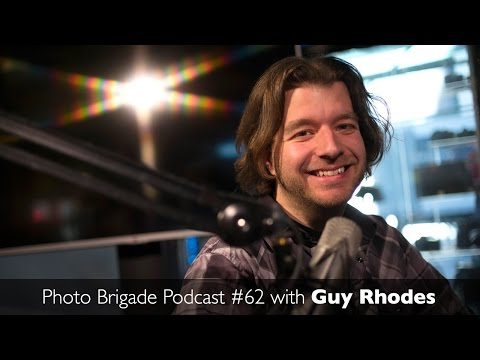Guy Rhodes - On Stills, Video, and Lighting Design - Photo Brigade Podcast #62