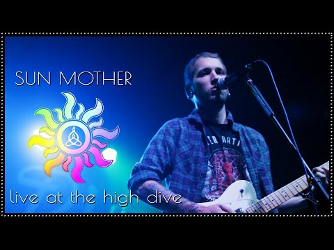 Sun Mother Full Set at The High Dive Seattle