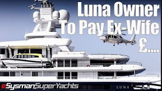 How much? SuperYacht Owner Agrees to Pay Ex-Wife...