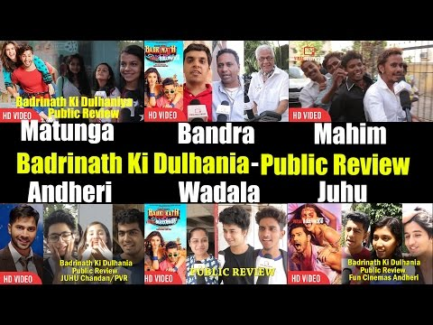 Badrinath Ki Dulhania Movie Public Review | Bandra, Andheri, Juhu, Mahim, Matunga | First Day Review