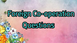 FOREIGN CO-OPERATION QUESTIONSllJunior Co-op.Inspector & Junior Clerk in Co-op.Bank Exam Preparation