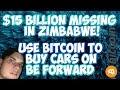 15 BILLION MISSING in Zim! Bitcoin to Buy Cars on BeForward.