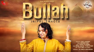 Bullah - Jaipal Sahota | Official Video | New Punjabi Song 2020 | Vital Records