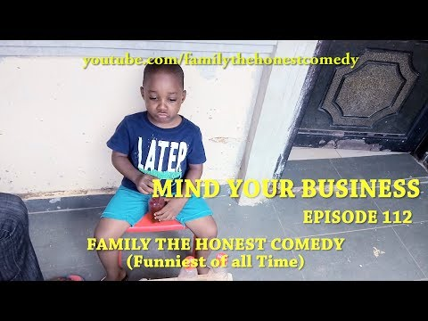 MIND YOUR BUSINESS (Family The Honest Comedy) (Episode 112)