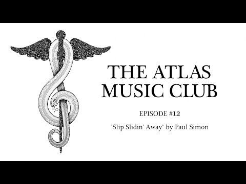 "The Atlas  Club 12 - ""Slip Slidin&39; Away"" by Paul Simon"