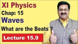 NCERT XI Physics Chap-15.9   Beats   Waves   What are Beats  