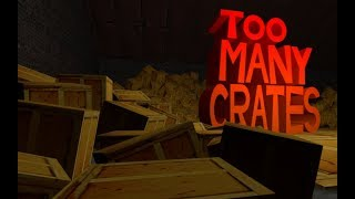 "So I installed a mod for Half-Life 2... - ""Too Many Crates"""