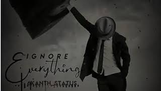 Ignore everything