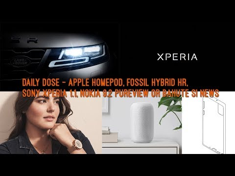 daily-dose---apple-homepod,-fossil-hybrid-hr,-sony-xperia-1.1,-nokia-9-2-pureview-or-bahute-si-news