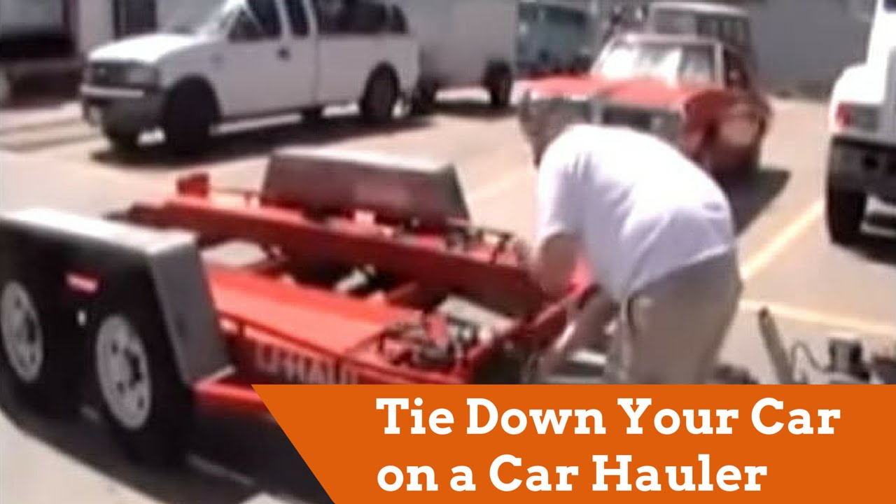 How to Tie Down Your Car on a Car Hauler