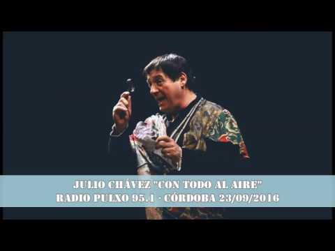 """Julio Chávez """"Con todo al aire"""" Radio Pulxo 95.1 Córdoba 23/09/2016"""