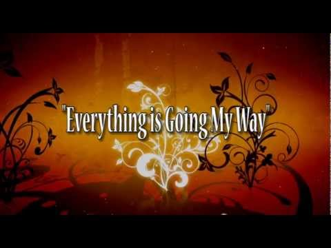 Everything Is Going My Way - Lyric Video