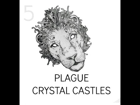 Crystal Castles - Plague LYRICS