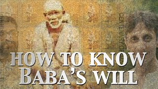 How To Know Baba's Will | Living the Teachings of Sai Baba