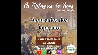 Estudo Bíblico - 17.06.2020 - Os Milagres de Jesus: Lições e Significados