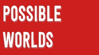 Are Possible Worlds Real? Modal Realism Part 1 – Philosophy Tube