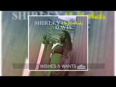 WISHES and WANTS by Shirley Davis & The Silverbacks
