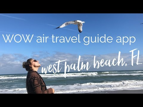 WOW Air Travel Guide Application (West Palm Beach with Brie)
