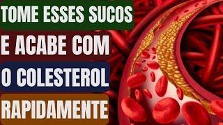 Tome esses Sucos e Acabe de Vez e de Forma Rápida com o Colesterol