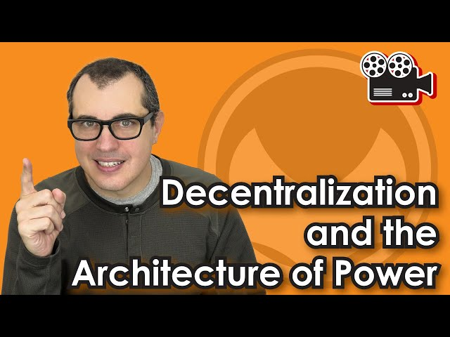 Decentralization and the Architecture of Power