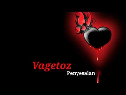 Vagetoz - Penyesalan (lirik)