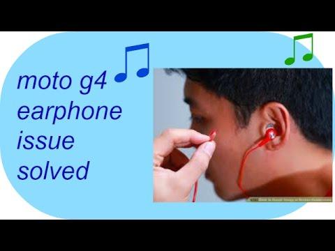 Moto g4 plus earphone problem solve..........100%