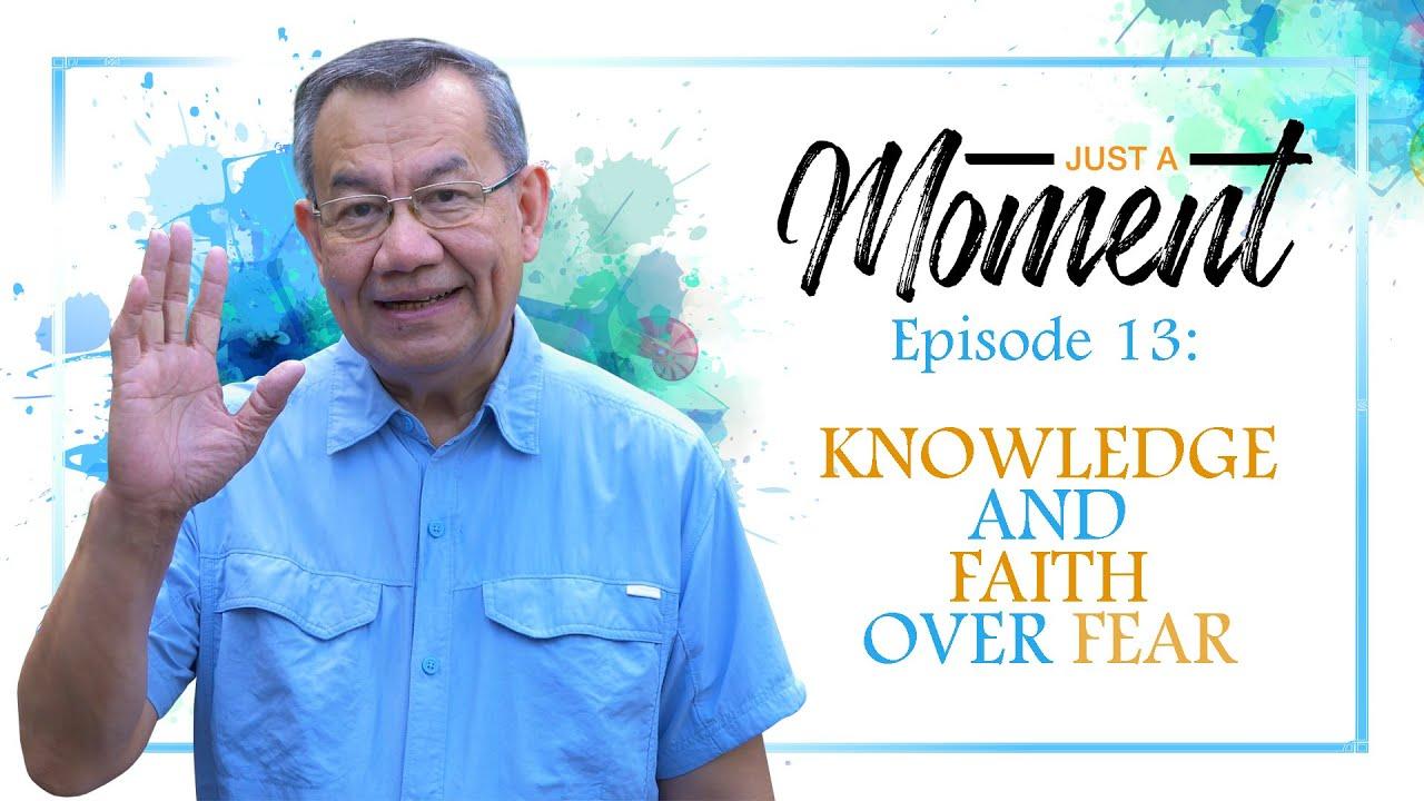 Knowledge And Faith Over Fear