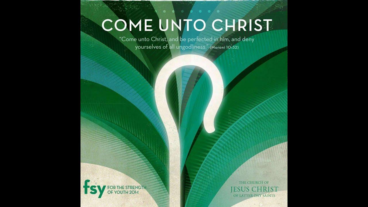 Come Unto Christ : 2014 Mutual Theme Song