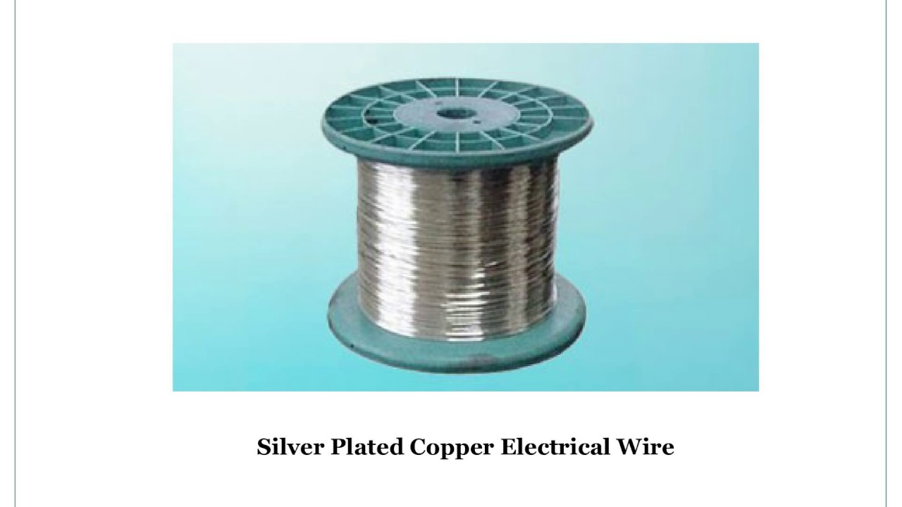 Silver Plated Copper Electrical Wire Manufacturers - YouTube