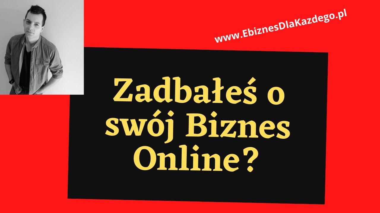 Zadbałeś o swój Biznes Online?!