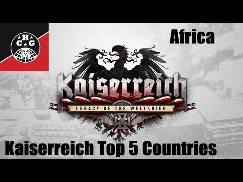 Top 5 Kaiserreich Countries! - Africa