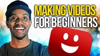HOW TO MAKE YOUTUBE VIDEOS A BEGINNERS GUIDE