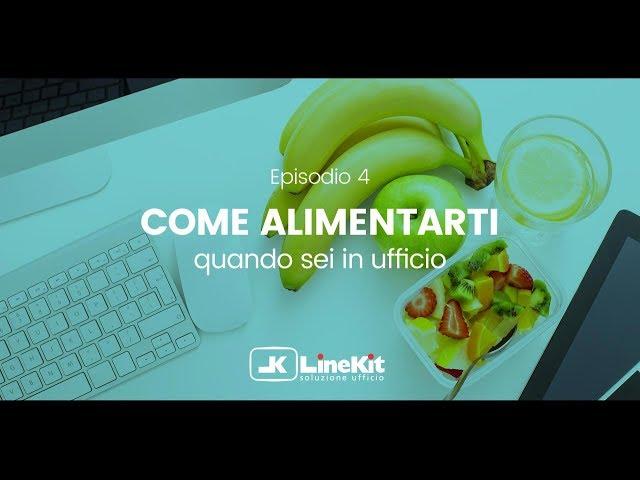 Linekit - Come alimentarti quando sei in ufficio