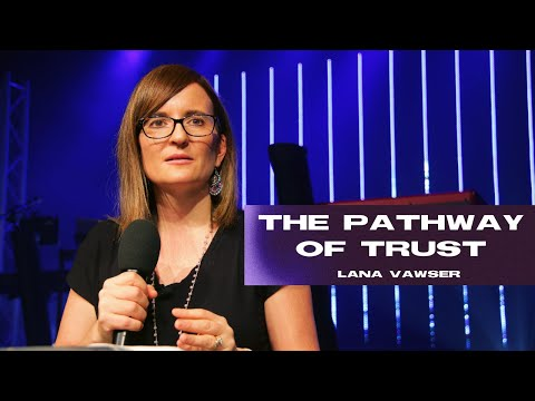 The Pathway Of Trust - Lana Vawser
