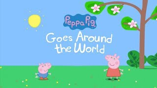 Peppa Pig - Peppa Pig Goes Around the World - Animated Story - World Book Day 2018