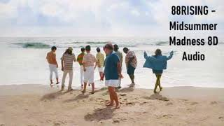 88RISING - Midsummer Madness 8D Audio