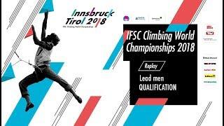 IFSC Climbing World Championships - Innsbruck 2018 - Lead - Qualification - Men