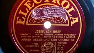 Marek Weber - Josef, ach Josef - Fox-trot aus Madame Pompadour - 21.10.1927