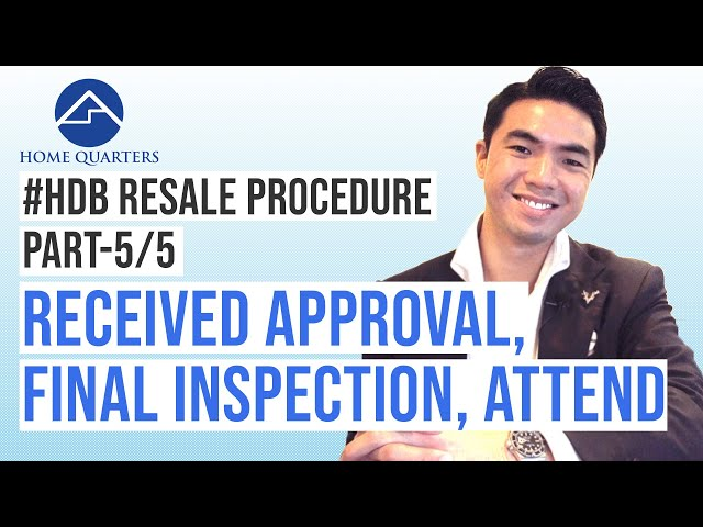 Receive Approval/Final Inspection/Completion | HDB Resale Flat Procedure Step-By-Step Guide Part 5/5